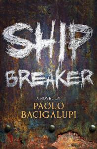 ShipBreaker-PaoloBacigalupi-197x300